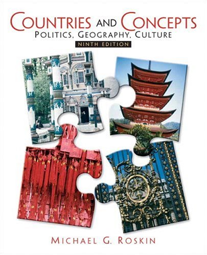 Countries and Concepts: Politics, Geography, Culture (9th Edition) - Michael G. Roskin