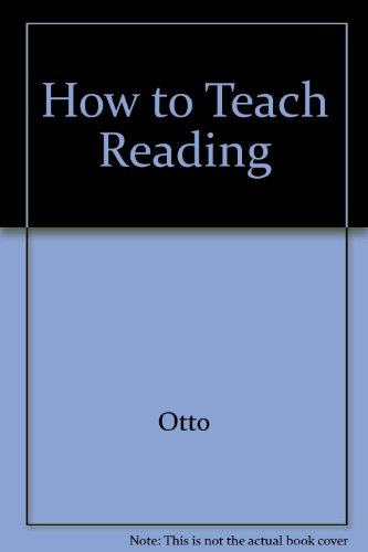 How to Teach Reading - Otto