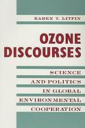 Ozone Discourses: Science and Politics in Global Environmental Cooperation (New Directions in World Politics)