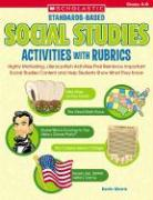 Standards-Based Social Studies Activities with Rubrics, Grades 4-6: Highly Motivating, Literacy-Rich Activities That Reinforce Important Social Studie - Morris, Kevin