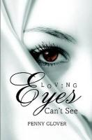 Loving Eyes Can't See - Glover, Penny