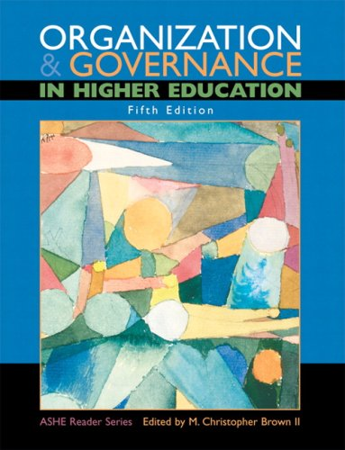 Organization and Governance in Higher Education (5th Edition) - Association for the Study of Higher Education; M. Christopher Brown