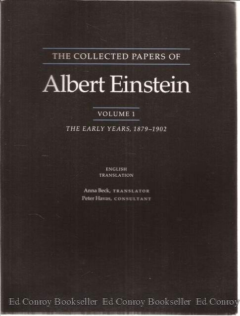 The Collected Papers Of Albert Einstein *Volume 1* The Early Years, 1879-1902 - Einstein, Albert