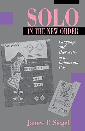 Solo in the New Order: Language and Hierarchy in an Indonesian City - James T. Siegel