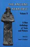 Ancient Near East, Volume 2: A New Anthology of Texts and Pictures