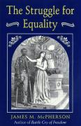 The Struggle for Equality: Abolitionists and the Negro in the Civil War and Reconstruction