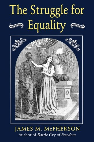 The Struggle for Equality - James M. McPherson