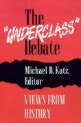 """The """"Underclass"""" Debate: Views from History"""
