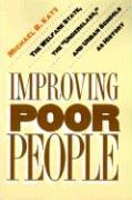 Improving Poor People: The Welfare State, the Underclass, and Urban Schools as History