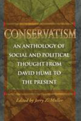 Conservatism : An Anthology of Social and Political Thought from David Hume to the Present - Jerry Z. Muller