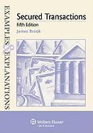 Examples & Explanations: Secured Transactions, 5th Ed. - Brook; Brook, James