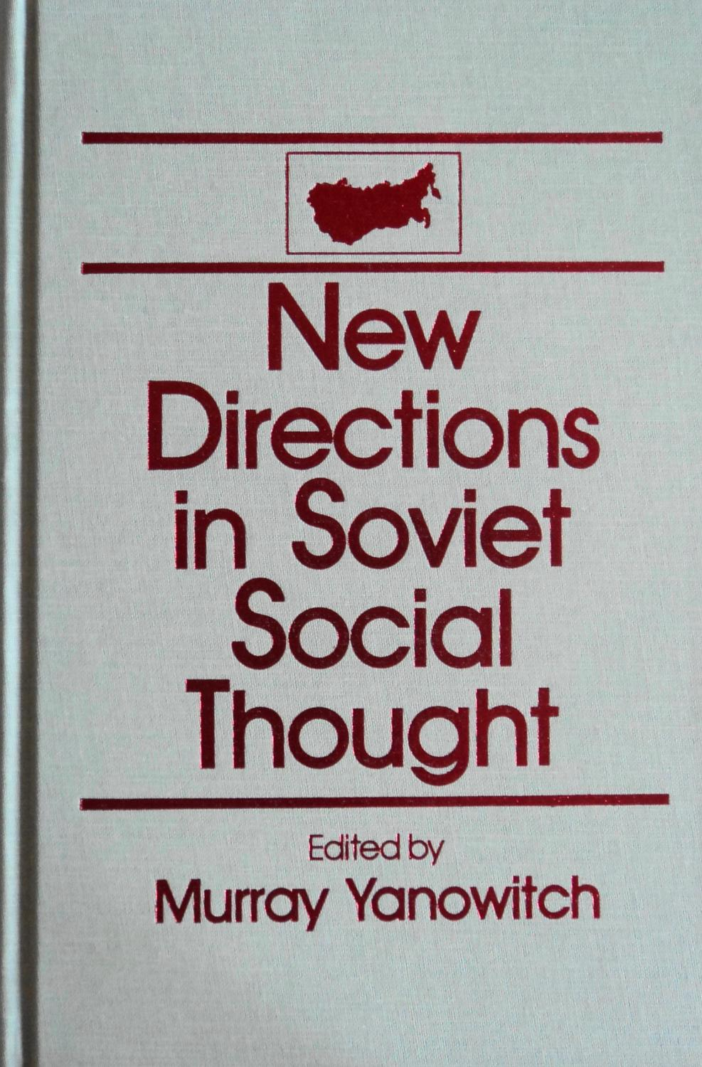 New Directions in Soviet Social Thought: An Anthology (The USSR in Transition - Yanowitch, Murray