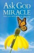 Ask God for a Miracle: Your Life Will Never Be the Same - Church M. Ginger