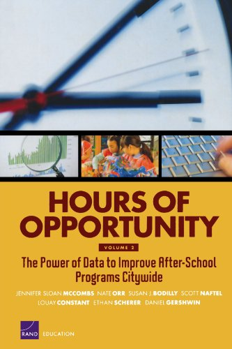 Hours of Opportunity: The Power of Data to Improve After-School Programs Citywide - Jennifer Sloan McCombs; Nate Orr; Susan J. Bodilly; Scott Naftel; Louay Constant
