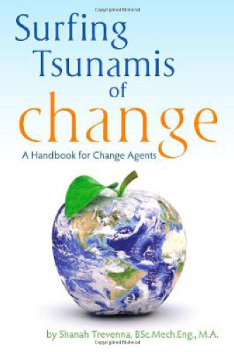 Surfing Tsunamis of Change - A Handbook for Change Agents - Shanah Trevenna