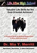 Life After High School: Valuable Life Skills for the - Merritt, Mia Y.