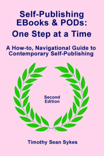 Self-Publishing EBooks and PODs: One Step at a Time - Second Edition - Timothy Sean Sykes