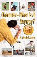 Character, What Is It Anyway? - Jones, Daniel