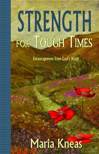Strength for Tough Times - Maria Kneas