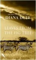 Leaves from the Fig Tree - Duff, Diana