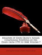 Memoirs of John Quincy Adams: Comprising Portions of His Diary from 1795 to 1848, Volume 7 - Adams, John Quincy; Adams, Charles Francis