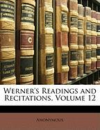 Werner's Readings and Recitations, Volume 12 - Anonymous