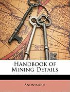 Handbook of Mining Details - Anonymous