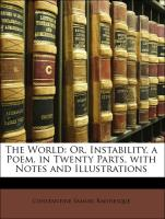The World: Or, Instability. a Poem. in Twenty Parts, with Notes and Illustrations - Rafinesque, Constantine Samuel