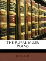 The Rural Muse: Poems - Clare, John