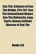 Can Tho: Collapse of Can Tho Bridge, C?n Th?, Can Tho International Airport, Can Tho University, Long Tuy?n, Roman Catholic Dio