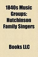 1840s Music Groups: Hutchinson Family Singers