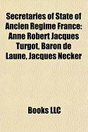 Secretaries of State of Ancien R Gime France: Anne Robert Jacques Turgot, Baron de Laune