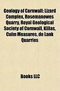 Geology of Cornwall: Lizard Complex, Rosemanowes Quarry, Royal Geological Society of Cornwall, Killas, Culm Measures, de Lank Quarries