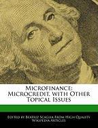 Microfinance: Microcredit, with Other Topical Issues - Monteiro, Bren; Scaglia, Beatriz