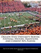 Oregon State University Beavers Football: History, Traditions and Current NFL Players - Reese, Jenny