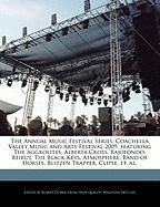 The Annual Music Festival Series: Coachella Valley Music and Arts Festival 2009, Featuring the Aggrolites, Alberta Cross, Bajofondo, Beirut, the Black - Dobbie, Robert