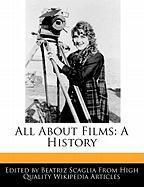 All about Films: A History - Scaglia, Beatriz