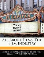 All about Films: The Film Industry - Scaglia, Beatriz