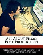 All about Films: Post-Production - Scaglia, Beatriz
