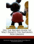 Off the Record Guide to Walt Disney's the Emperor's New Groove - Risma, Maria