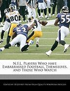 N.F.L. Players Who Have Embarrassed Football, Themselves, and Those Who Watch - Jeffrey, Sb