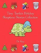 Tiny Turtle's Holiday Sleeptime Stories Collection - Dr Kay