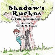 Shadow's Ruckus - Sampson-Kemp, Julia; Turner, Sarah M.