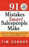 91 Mistakes Smart Salespeople Make: How to Turn Any Mistake Into a Successful Sale - Connor, Tim