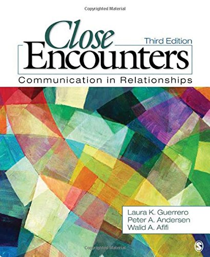 Close Encounters: Communication in Relationships - Laura K. Guerrero; Peter A. Andersen; Walid A. Afifi