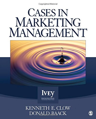 Cases in Marketing Management (The Ivey Casebook Series) - Kenneth E. Clow; Donald E. (Edward) Baack