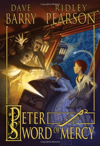 Peter and the Sword of Mercy (Peter and the Starcatchers) - Dave Barry, Ridley Pearson