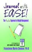 Journal with Ease!: The Mindful Approach to Weight Management - Zimmer, Franciene Marie