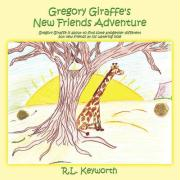 Gregory Giraffe's New Friends Adventure: Gregory Giraffe Is about to Find Some Altogether Different But New Friends at His Watering Hole. - Keyworth, R. L.
