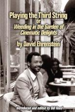 Playing the Third String: Weeding in the Garden of Cinematic Delights